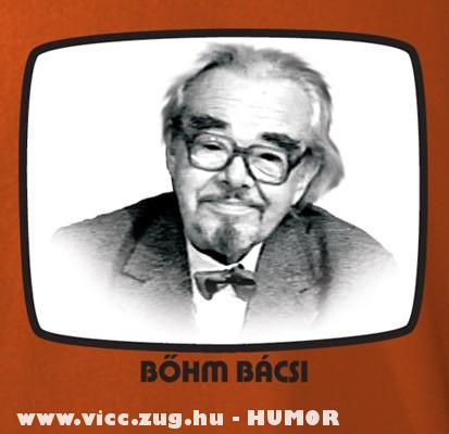 Bõhm Bácsi