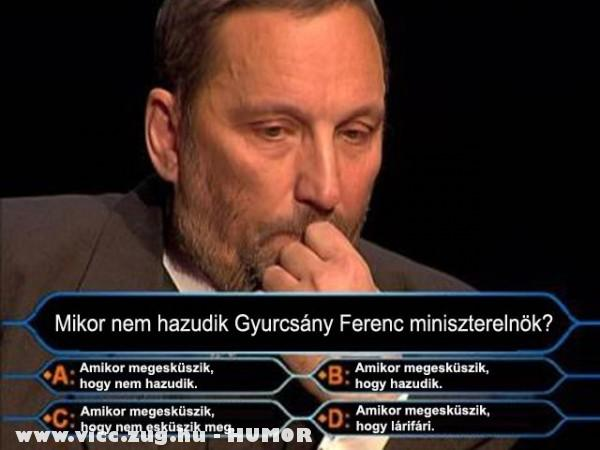 Mikor nem hazudik Gyurcsány Ferenc?