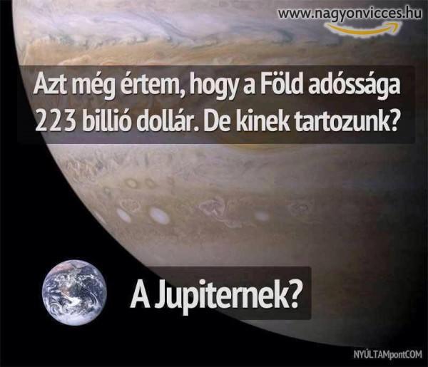 A föld adóssága tetemes, de kinek tartozunk?!